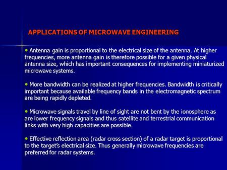 APPLICATIONS OF MICROWAVE ENGINEERING Antenna gain is proportional to the electrical size of the antenna. At higher frequencies, more antenna gain is therefore.