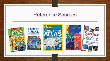 Reference Sources. Use response cards with 1-2 nd grade students.
