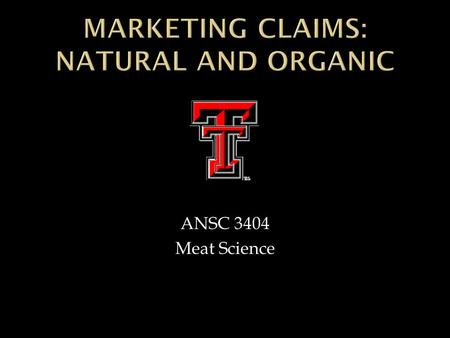 ANSC 3404 Meat Science.  A product containing no artificial ingredient or added color and is only minimally processed (a process which does not fundamentally.
