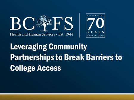 Leveraging Community Partnerships to Break Barriers to College Access.