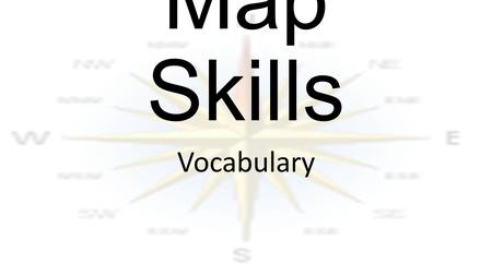 Map Skills Vocabulary.