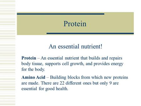 Protein An essential nutrient!
