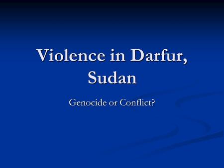 Violence in Darfur, Sudan Genocide or Conflict?. Violence in Darfur, Sudan Quiz 1. What year did Sudan receive independence? (Same year that internal.