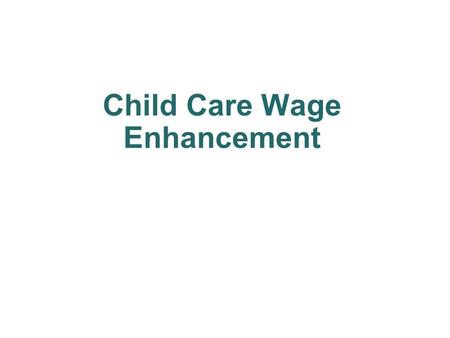 Child Care Wage Enhancement