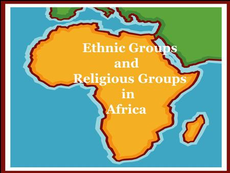 Ethnic Groups and Religious Groups in Africa `.