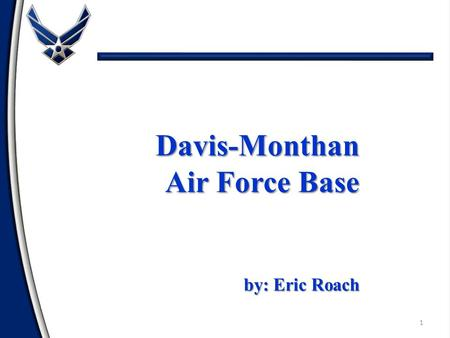 Davis-Monthan Air Force Base by: Eric Roach