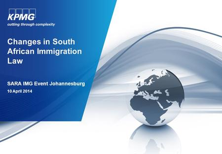 SARA IMG Event Johannesburg 10 April 2014 Changes in South African Immigration Law.