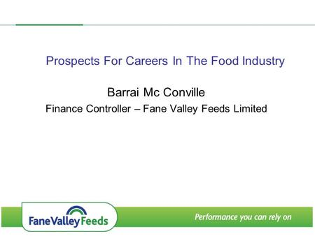 Prospects For Careers In The Food Industry Barrai Mc Conville Finance Controller – Fane Valley Feeds Limited.