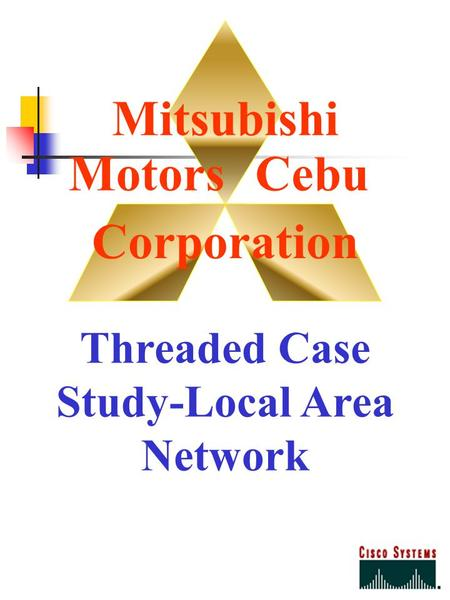 Mitsubishi MotorsCebu Corporation Threaded Case Study-Local Area Network.