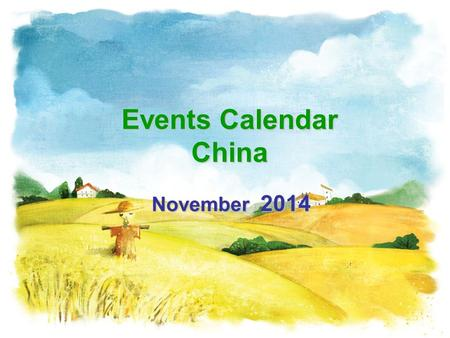Events Calendar China November 2014. SunMonTueWedThuFriSat 1 2 345678 9101112131415 16171819202122 23242526272829 30 Please Select & Click On Picture.