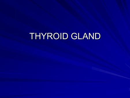 THYROID GLAND. MUST KNOW How to examine the neck and diagnose thyroid enlargement from other neck lumps. Clinical presentation of hypo and hyper Meaning.