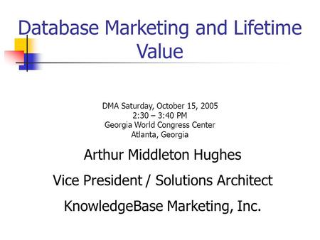 Database Marketing and Lifetime Value