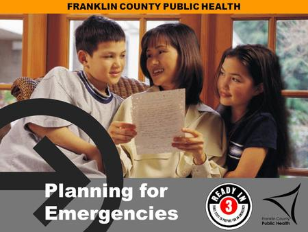 FRANKLIN COUNTY PUBLIC HEALTH Planning for Emergencies.
