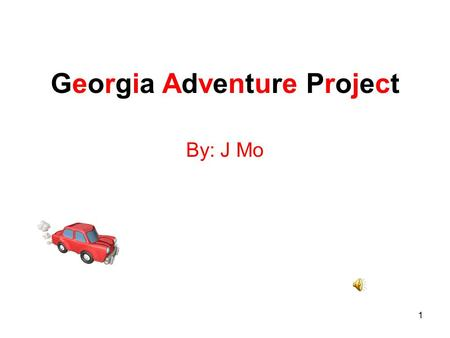 1 Georgia Adventure Project By: J Mo. 2 Your Task Plan a three day trip around Georgia.