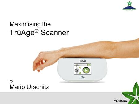 Maximising the TrūAge ® Scanner by Mario Urschitz.
