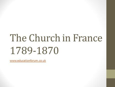 The Church in France 1789-1870 www.educationforum.co.uk.
