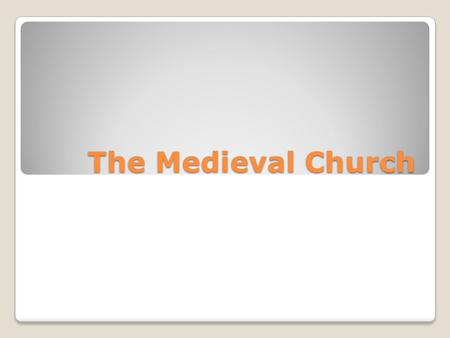 The Medieval Church. Role of the Church The Church played a far greater role in Medieval times than today It touched everybody's life: rich, poor, noble,
