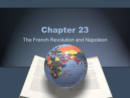 Chapter 23 The French Revolution and Napoleon. THE FRENCH REVOLUTION BEGINS Section 1.