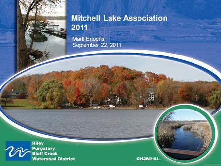 Mitchell Lake Association 2011 Mark Enochs September 22, 2011.