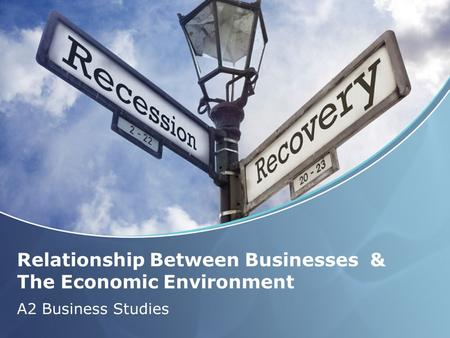 Relationship Between Businesses & The Economic Environment