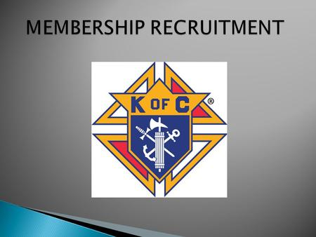 MEMBERSHIP DEVELPMENT IS THE MOST IMPORTANT ELEMENT OF A SUCCESSFUL COUNCIL.