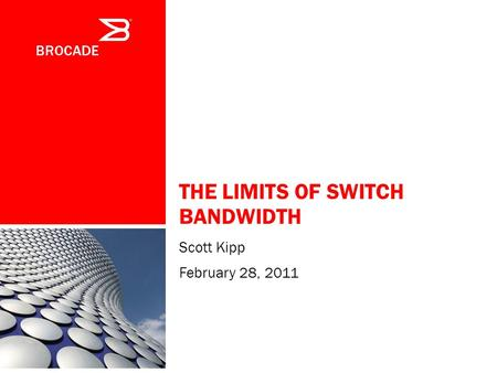 The Limits of Switch Bandwidth