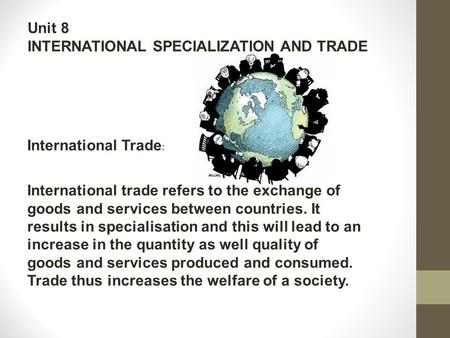 international trade and specialisation Chapter 7 – international trade and trade policy 5 self test 1 adam smith referred to specialization in production as a the division of labor.