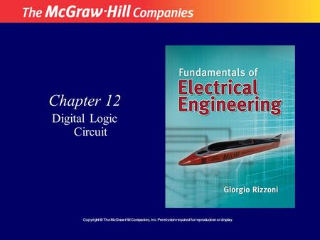 Chapter 12 Digital Logic Circuit Copyright © The McGraw-Hill Companies, Inc. Permission required for reproduction or display.