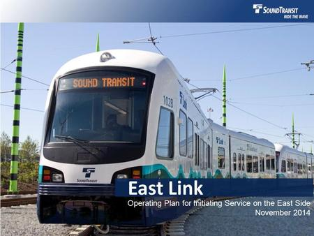 East Link Operating Plan for Initiating Service on the East Side November 2014.