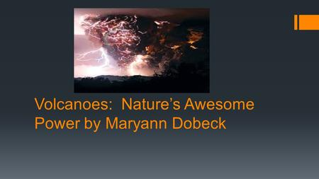 Volcanoes: Nature's Awesome Power by Maryann Dobeck