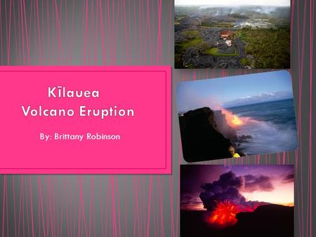 By: Brittany Robinson. Scientists have two theories about the formation of the Hawaiian Islands. Unlike most volcanoes, the Hawaiian chain sits squarely.
