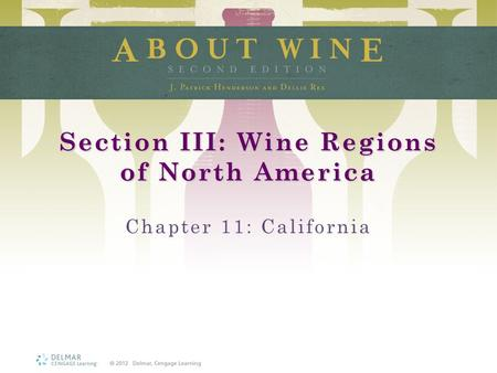 Section III: Wine Regions of North America Chapter 11: California.