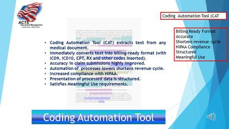 1 Coding Automation Tool Coding Automation Tool (CAT) extracts text from any medical document. Immediately converts text into billing-ready format (with.