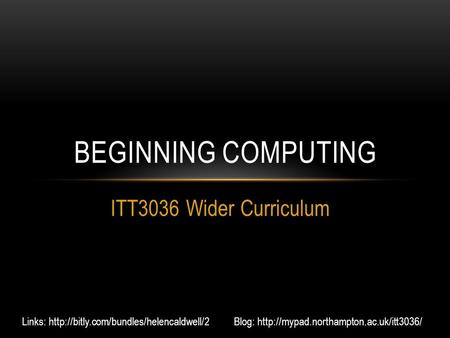 ITT3036 Wider Curriculum BEGINNING COMPUTING Links: