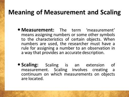 Meaning of Measurement and Scaling
