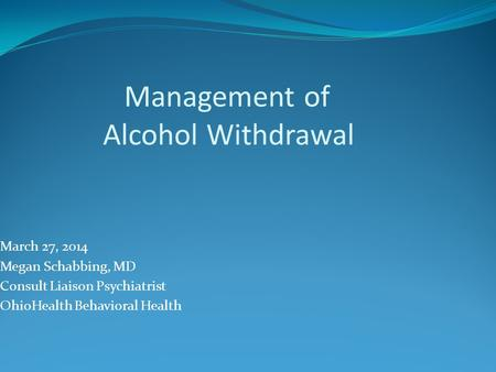 Management of Alcohol Withdrawal