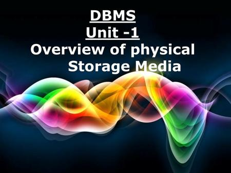 Free Powerpoint Templates Page 1 Free Powerpoint Templates DBMS Unit -1 Overview of physical Storage Media.