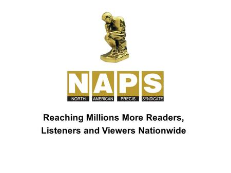 Reaching Millions More Readers, Listeners and Viewers Nationwide.