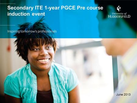 Secondary ITE 1-year PGCE Pre course induction event June 2013.