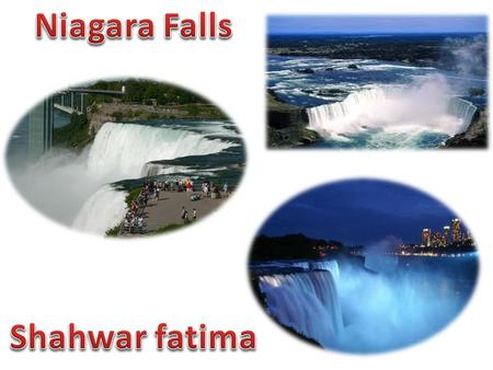 Niagara Falls is the collective name for three waterfalls that straddle the international border between the Canadian province of Ontario and the U.S.