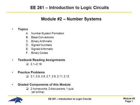 EE 261 – Introduction to Logic Circuits Module #2 Page 1 EE 261 – Introduction to Logic Circuits Module #2 – Number Systems Topics A.Number System Formation.