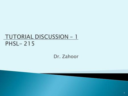 Dr. Zahoor 1. Lecture 1: Homeostasis Lecture 4: Inter Cellular Communication & Signal Transduction 2.