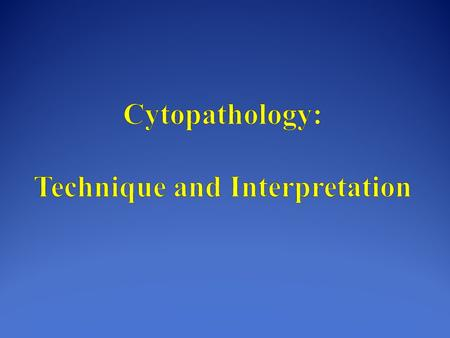 Cytopathology: Technique and Interpretation