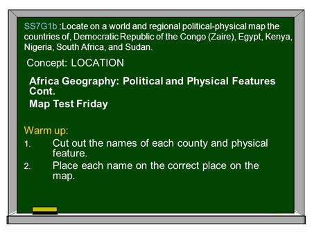 Africa Geography: Political and Physical Features Cont.