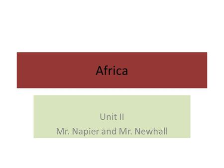 Unit II Mr. Napier and Mr. Newhall