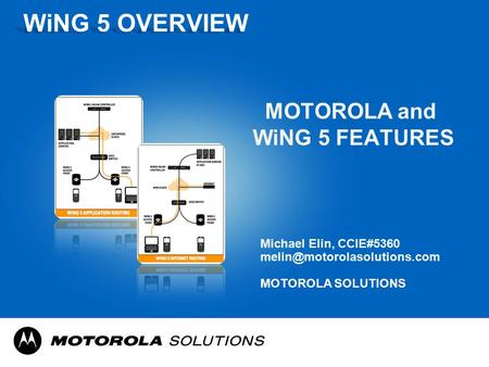 MOTOROLA and WiNG 5 FEATURES