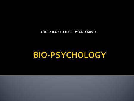 THE SCIENCE OF BODY AND MIND