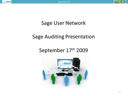 Sage User Network Sage Auditing Presentation September 17 th 2009 1 www.sl-ect.co.uk.