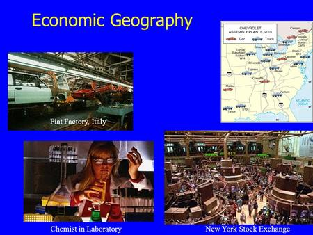 Economic Geography New York Stock Exchange Fiat Factory, Italy Chemist in Laboratory.