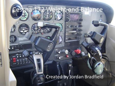 Cessna 172 Weight and Balance Created by Jordan Bradfield.